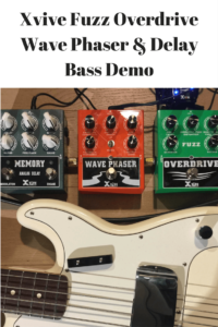 Fuzz Overdrive Phaser & Delay BASS Demo Xvive